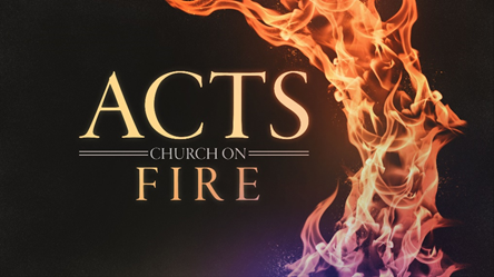 Acts - Church on Fire
